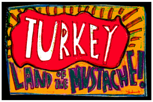 Turkey - land of the mustache -smaller