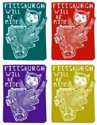 Pittsburgh Will Be Mine!